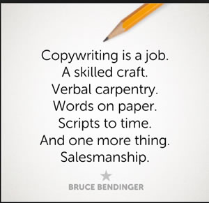 Or As Bruce Bendinger Author And Advertising Creative Director Describes It Copywriting Is A Job Skilled Craft Verbal Carpentry Words On Paper