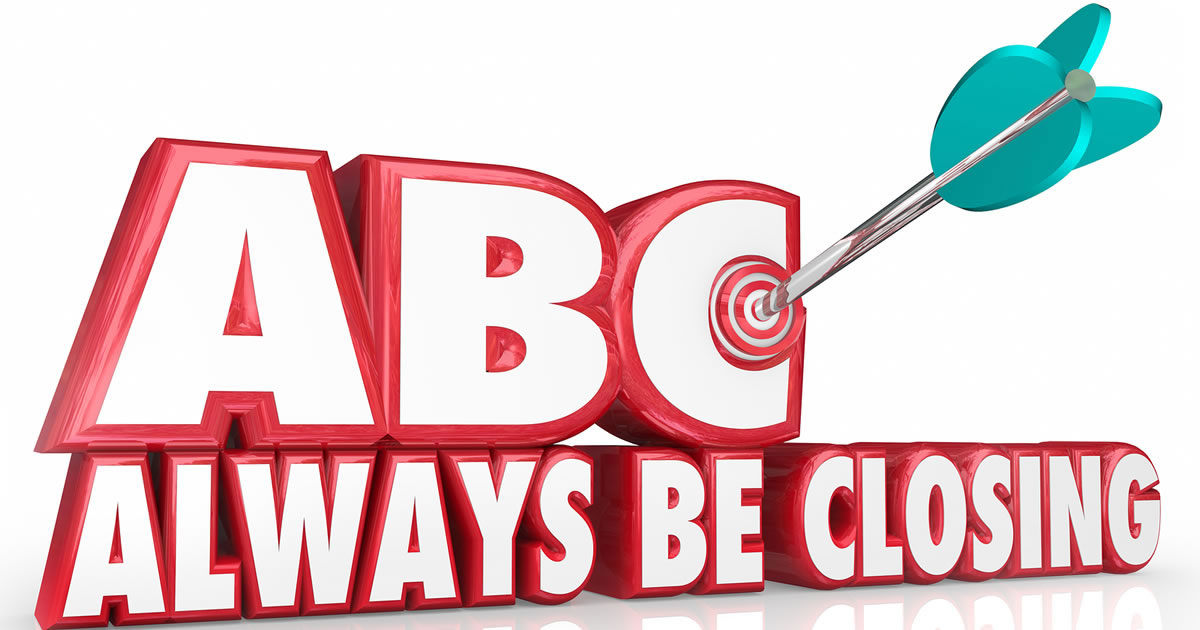 Letters ABC with arrow in middle of C followed by the words Always Be Closing