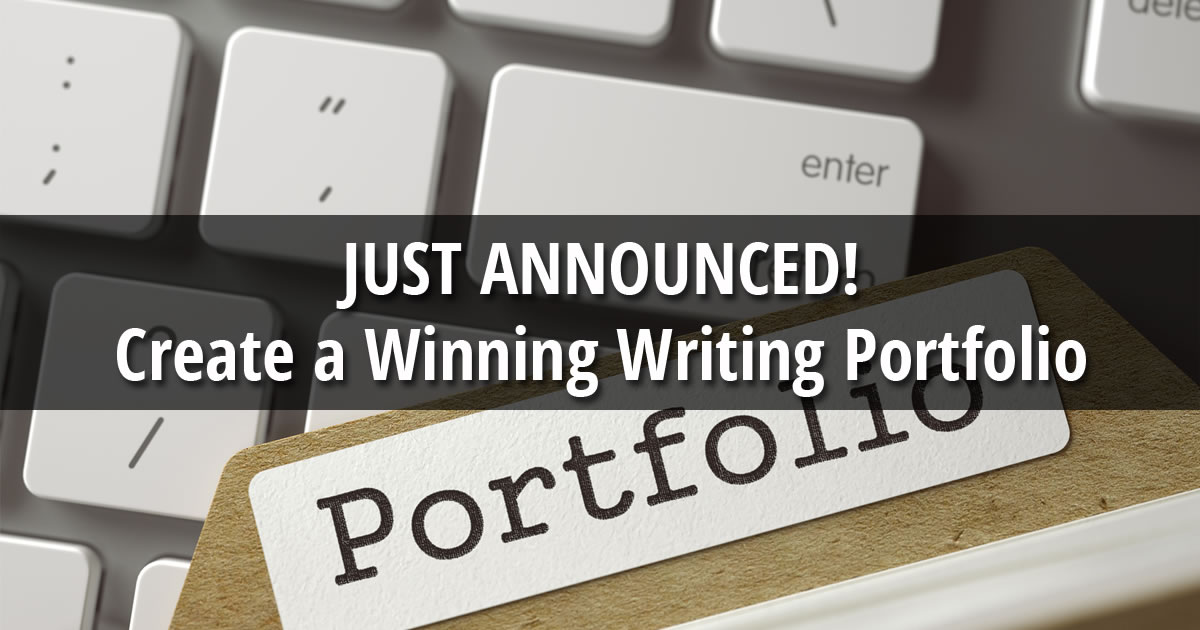 The words Just Announced Create a Winning Writing Portfolio over image of computer keyboard beneath file folder labeled with word Portfolio