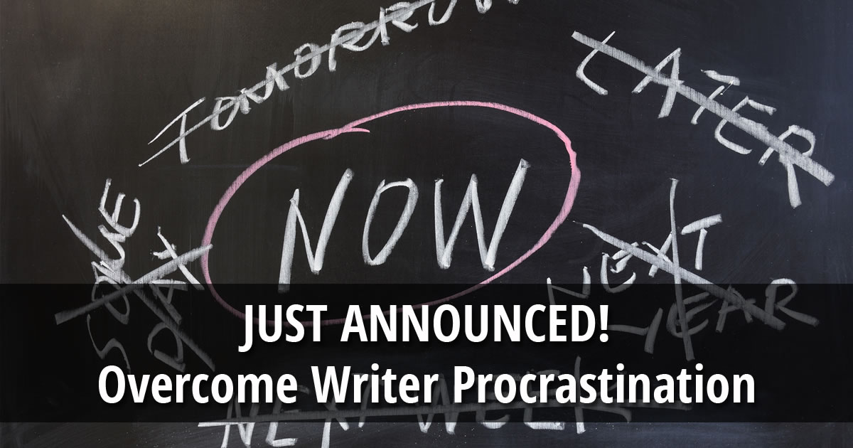 Text overlay of the words JUST ANNOUNCED Overcome Writer Procrastination on an image of the word now circled on a chalkboard