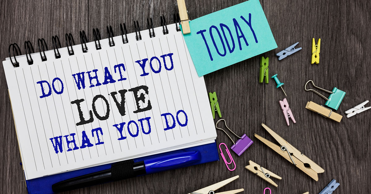 Writing on notepad stating Do What You Love What You Do with extra note reading Today added with paperclip