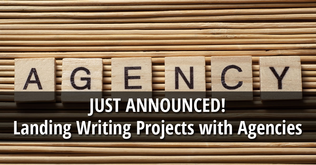 Text overlay of Just Announced Landing Writing Projects with Agencies on image of wooden letter tiles spelling out the word Agency