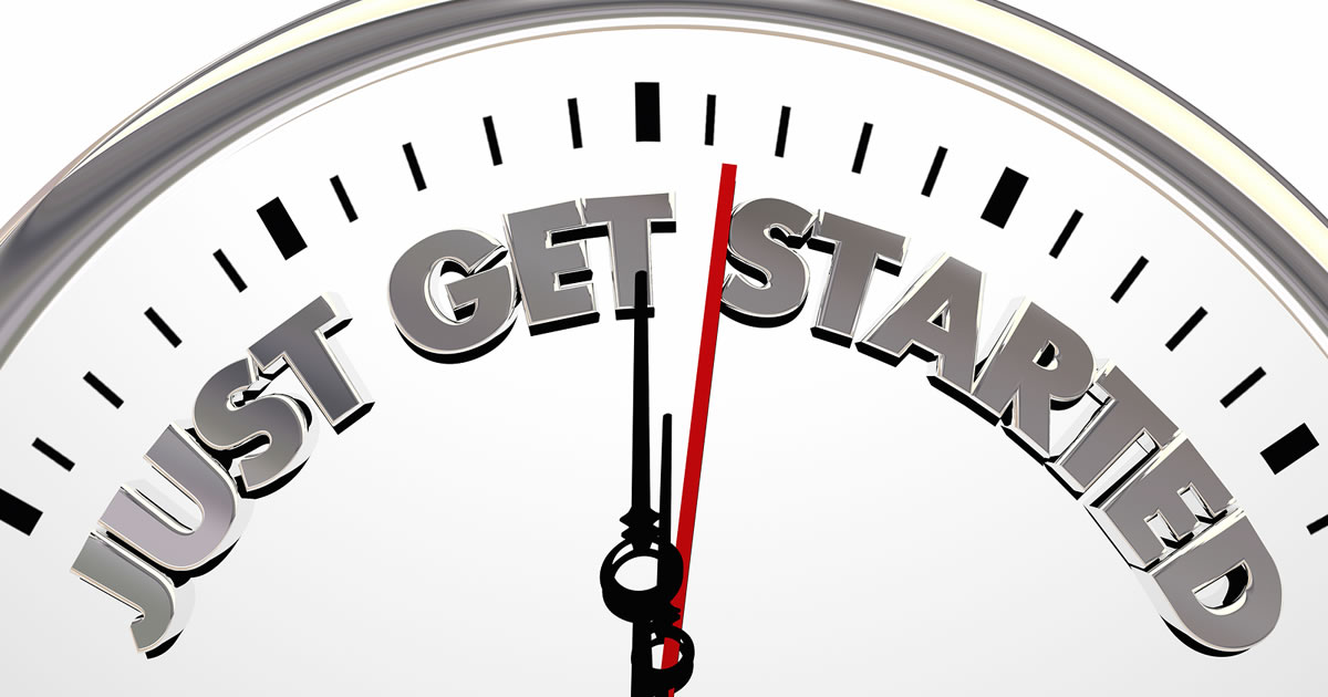 Just Get Started written on Clock; Time to Act Now
