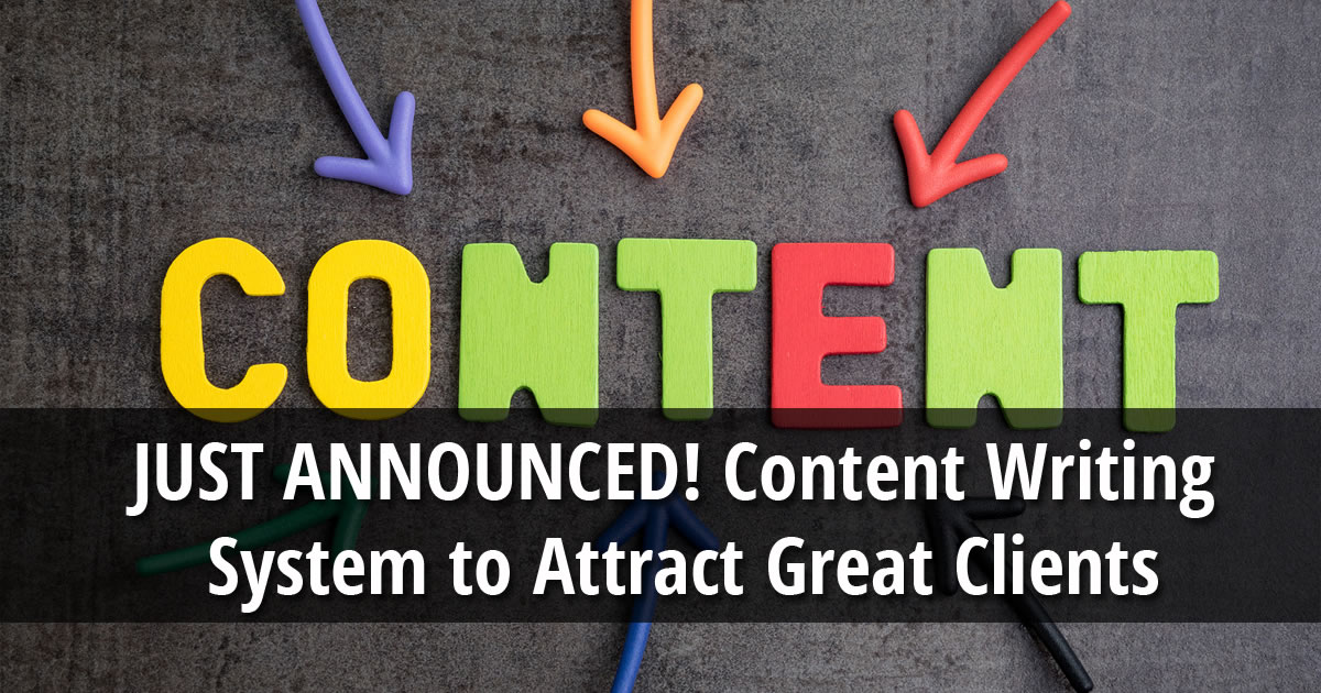 Arrows pointing inward toward colorful foam letters that spell out the word CONTENT with text overlay that says JUST ANNOUNCED Content Writing System to Attract Great Clients