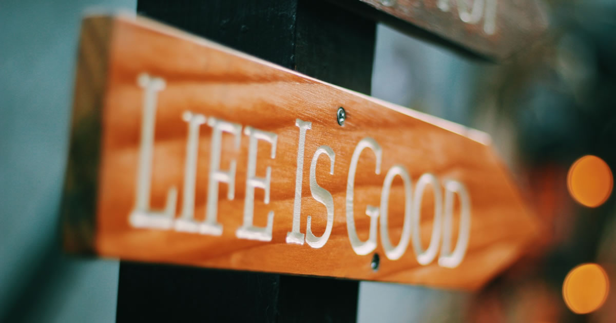 Life is good wooden signpost