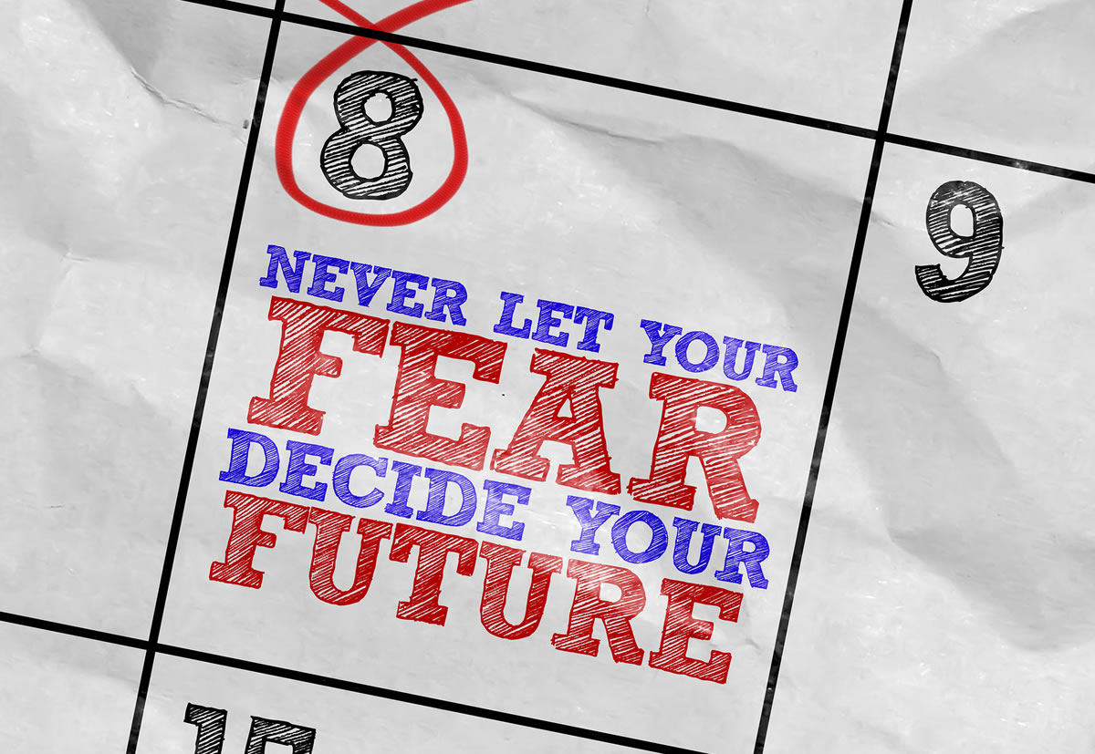 Calendar with circled text: Never Let Your Fear Decide Your Future