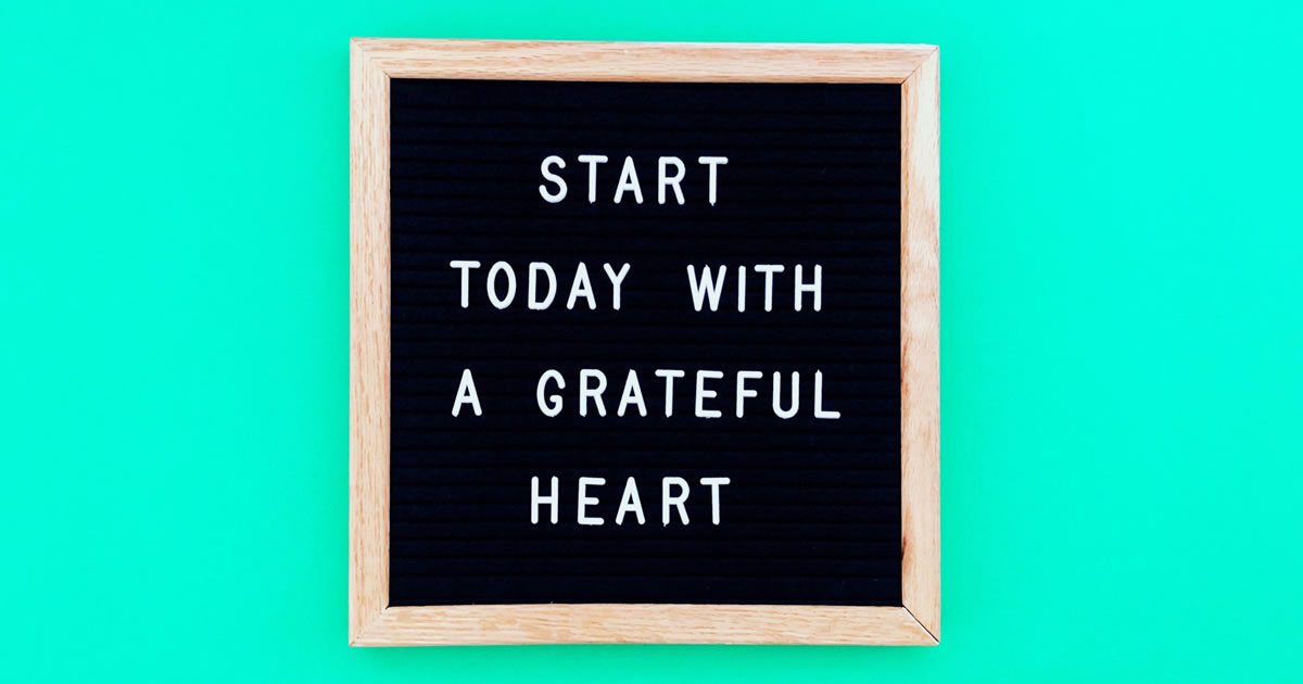 Quote start today with a grateful heart