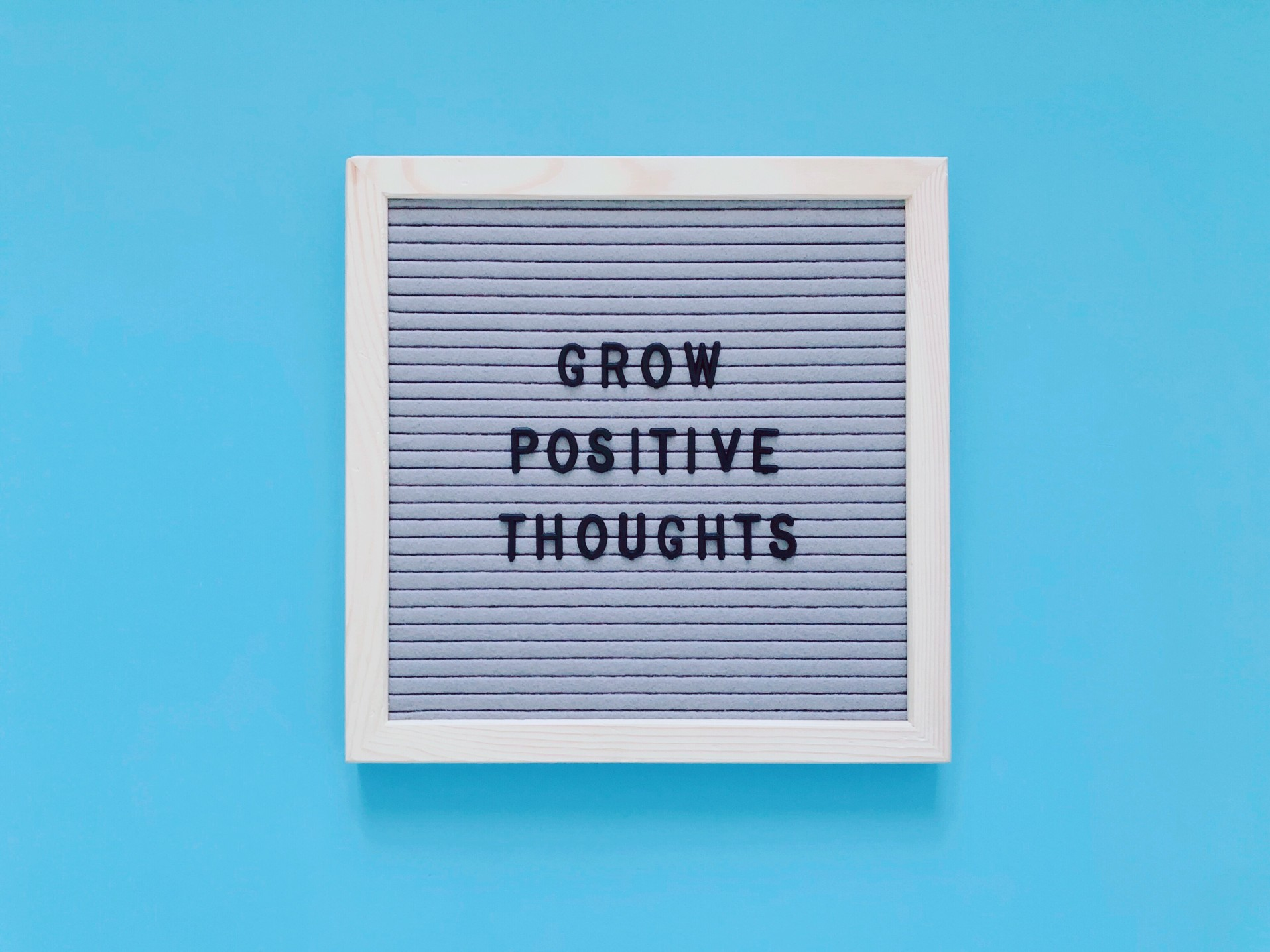 Motivational quote: Grow positive thoughts.
