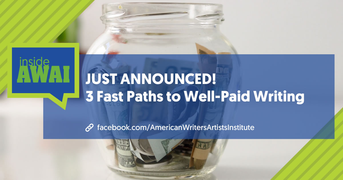 Closeup of glass jar filled with cash with text over image that says Just Announced 3 Fast Paths to Well-Paid Writing