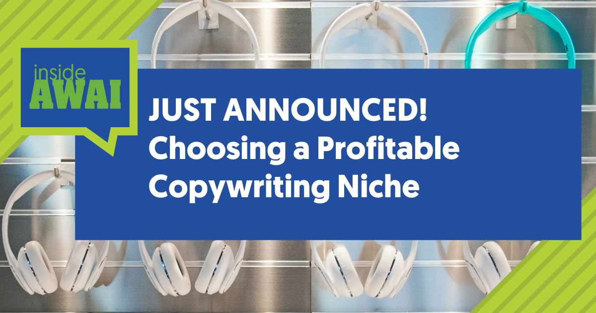 The words Inside AWAI Just Announced Choosing a Profitable Copywriting Niche over a photo of rows of white headphones with one teal pair of headphones