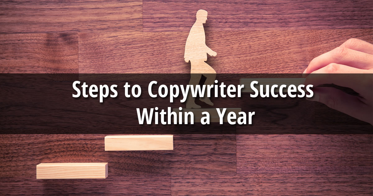 The words Steps to Copywriter Success Within a Year over image of wooden human figure walking up steps