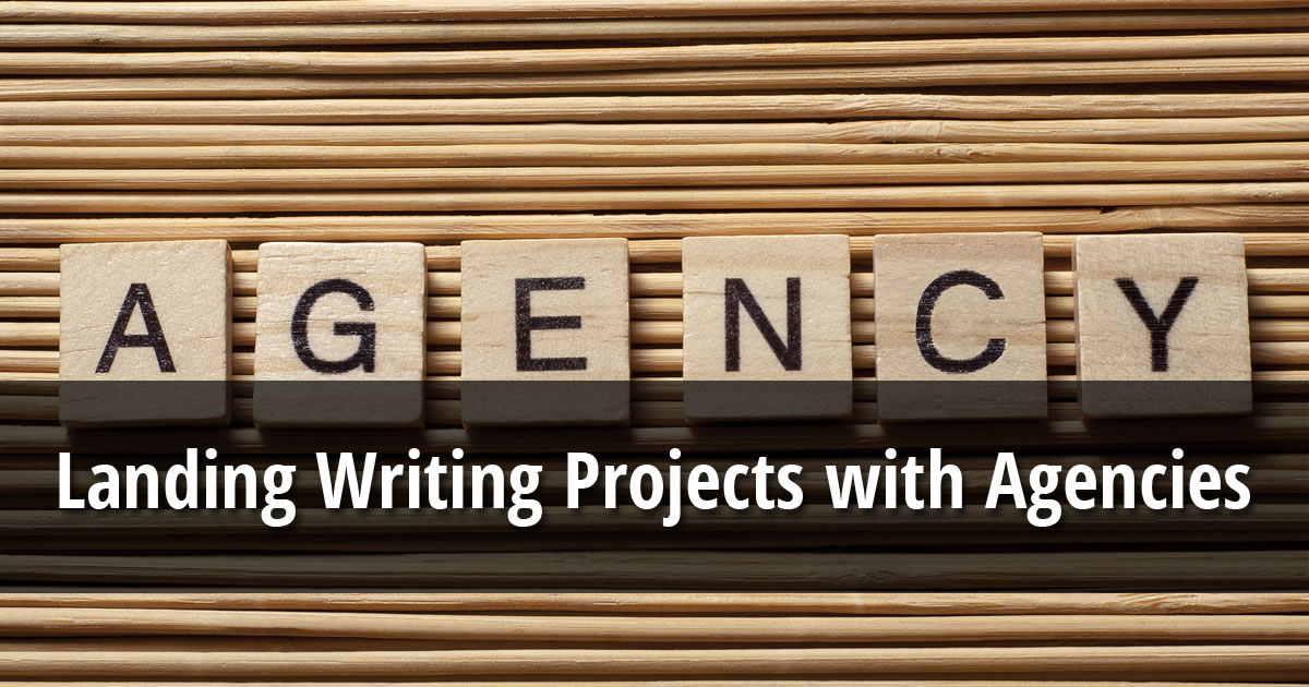 Text overlay of Landing Writing Projects with Agencies on image of wooden letter tiles spelling out the word Agency