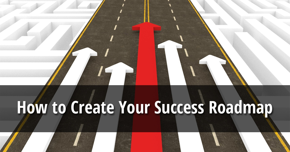How to Create Your Success Roadmap
