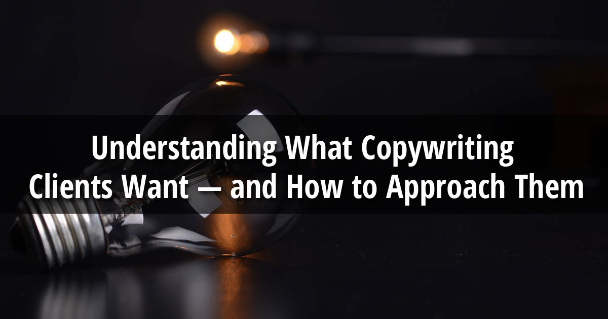 Understanding What Copywriting Clients Want