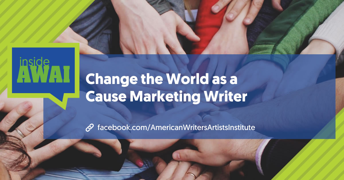 different people's hands stacked on top of one another with text overlay Change the World as a Cause Marketing Writer