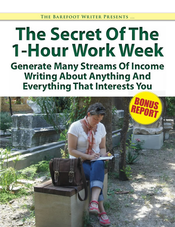 The Secret Of The 1-Hour Work Week — Generate Many Streams Of Income Writing About Anything And Everything That Interests You