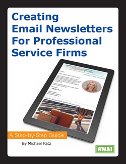 Professional Writers' Alliance photo: The AWAI program, Creating Email Newsletters for Professional Services Firms, shows you how to get e-newsletter clients