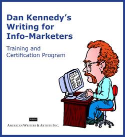 Gain access to top clients with Dan Kennedy's Writing for Info-Marketers Training and Certification Program.