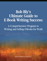 Bob Bly's Ultimate Guide to E-Book Writing Success