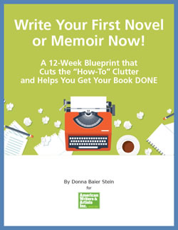 Write Your First Novel or Memoir Now!