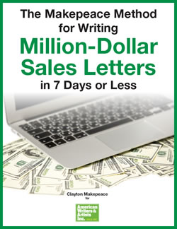 The Makepeace Method for Writing Million-Dollar Sales Letters in 7 Days or Less