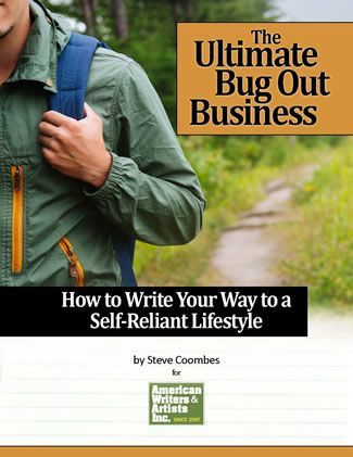 The Ultimate Bug Out Business: How to Write Your Way to a Self-Reliant Lifestyle
